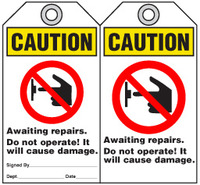Maintenance Safety Tag - Caution, Awaiting Repairs, Do Not Operate, It Will Cause Damage (Ansi)
