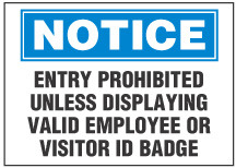 Notice Sign, Entry Prohibited Unless Displaying Valid